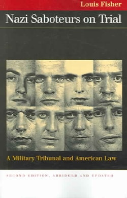 Nazi Saboteurs On Trial: A Military Tribunal And American Law (Paperback)