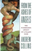 From the Ashes of Angels: The Forbidden Legacy of a Fallen Race (Paperback)