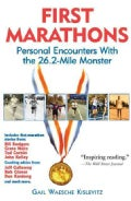 First Marathons: Personal Encounters With the 26.2-Mile Monster (Paperback)