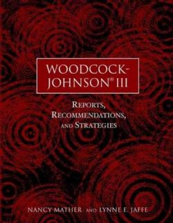 Woodcock-Johnson (R) III: Reports, Recommendations, and Strategies (Paperback)