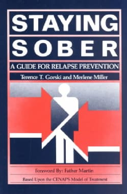 Staying Sober: A Guide for Relapse Prevention (Paperback)