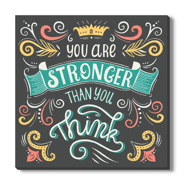 You are stronger than you think, Canvas Gallery Wrap