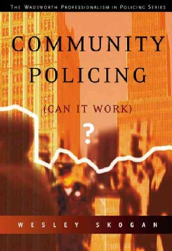 Community Policing: Can It Work (Paperback)