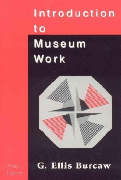 Introduction to Museum Work (Paperback)
