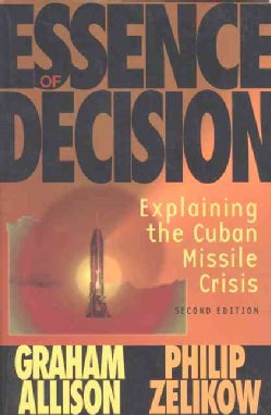 Essence of Decision: Explaining the Cuban Missile Crisis (Paperback)