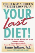 Your Last Diet: The Sugar Addict's Weight-Loss Plan (Paperback)