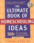 The Ultimate Book of Homeschooling Ideas: 500+ Fun and Creative Learning Activities for Kids Ages 3-12 (Paperback)