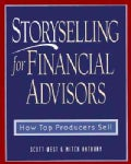 Storyselling for Financial Advisor: How Top Producers Sell (Hardcover)