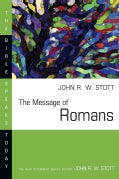 The Message of Romans: God's Good News for the World (Paperback)