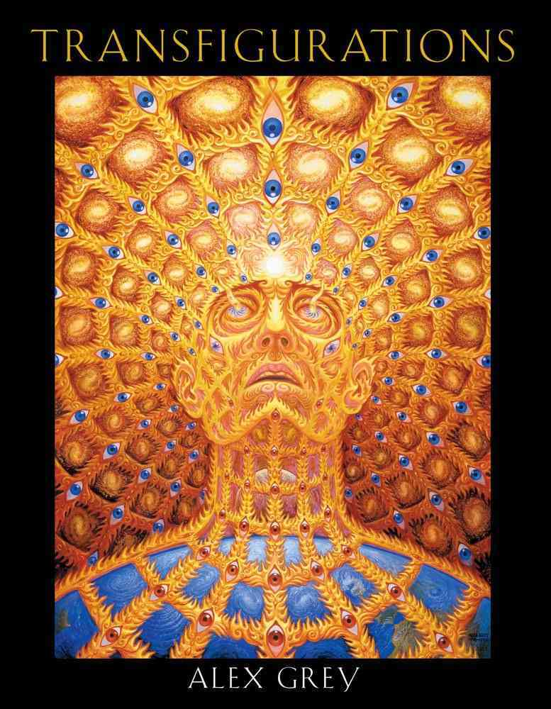 Transfigurations: Alex Grey ; With Contributions by Albert Hofmann ... Et Al (Hardcover)