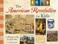 The American Revolution for Kids: A History With 21 Activities (Paperback)