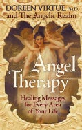 Angel Therapy: Healing Messages for Every Area of Your Life (Paperback)