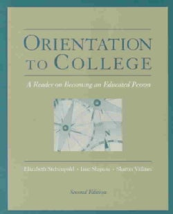 Orientation to College: A Reader on Becoming an Educated Person (Paperback)