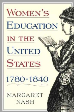 Women's Education In The United States, 1780-1840 (Paperback)