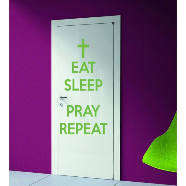 Eat Sleep Pray Repeat Kids Room Children Stylish Wall Art Sticker Decal size 22x35 Color Green