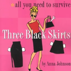 Three Black Skirts: All You Need to Survive (Paperback)