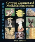 Growing Gourmet and Medicinal Mushrooms (Paperback)