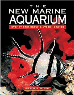The New Marine Aquarium: Step-By-Step Setup & Stocking Guide (Paperback)