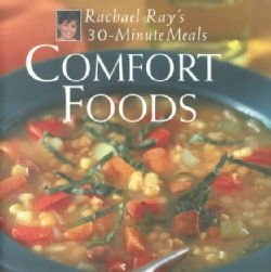 Comfort Foods: Rachael Ray's 30-Minute Meals (Hardcover)