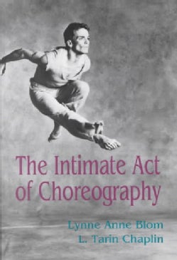 The Intimate Act of Choreography (Paperback)