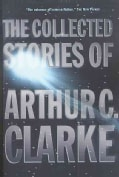 The Collected Stories of Arthur C. Clarke (Paperback)