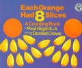 Each Orange Had 8 Slices: A Counting Book (Paperback)