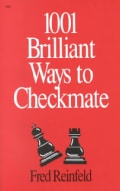 1001 Brilliant Ways to Checkmate (Paperback)