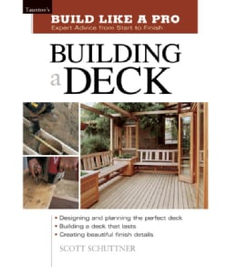 Building a Deck: Expert Advice from Start to Finish (Paperback)