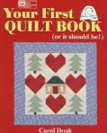 Your First Quilt Book: (Or It Should Be!) (Paperback)