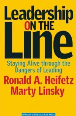 Leadership on the Line: Staying Alive Through the Dangers of Leading (Hardcover)