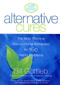 Alternative Cures: The Most Effective Natural Home Remedies for 160 Health Problems (Paperback)