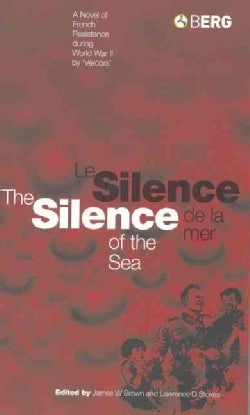 Silence of the Sea / Le Silence De La Mer: A Novel of French Resistance During the Second World War by Vercors (Paperback)