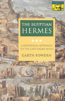 The Egyptian Hermes: A Historical Approach to the Late Pagan Mind (Paperback)