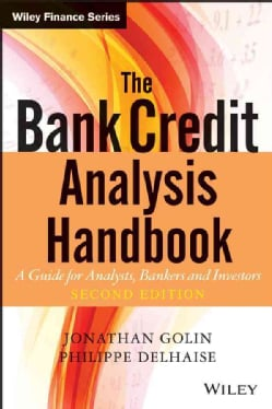 The Bank Credit Analysis Handbook: A Guide For Analysts, Bankers and Investors (Hardcover)