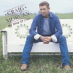 Craig Morgan - My Kind Of Livin'