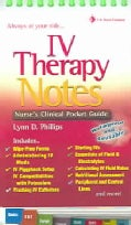 Iv Therapy Notes: Nurse's Pharmacology Pocket Guide (Spiral bound)