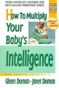 How To Multiply Your Baby's Intelligence (Paperback)