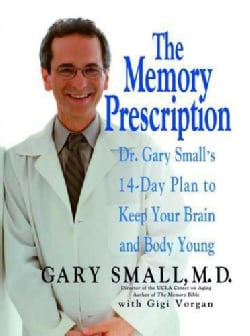 The Memory Prescription: Dr Gary Small's 14-Day Plan To Keep Your Brain And Body Young (Paperback)