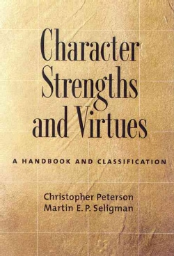 Character Strengths and Virtues: A Handbook and Classification (Hardcover)