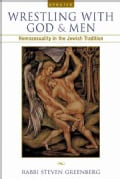 Wrestling With God And Men: Homosexuality In The Jewish Tradition (Paperback)