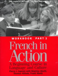 French in Action: A Beginning Course in Language and Culture : The Capretz Method Workbook, (Paperback)