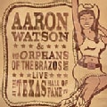 Aaron Watson - Live At The Texas Hall Of Fame