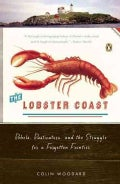 The Lobster Coast: Rebels, Rusticators, and the Struggle for a Forgotten Frontier (Paperback)
