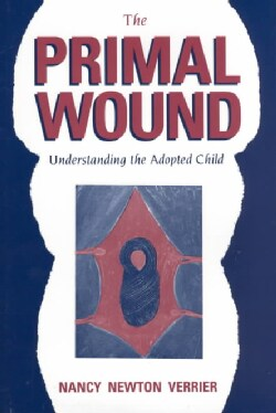 The Primal Wound: Understanding the Adopted Child (Paperback)