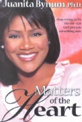 Matters of the Heart: Stop Trying to Fix the Old , Let God Give You Something New (Paperback)