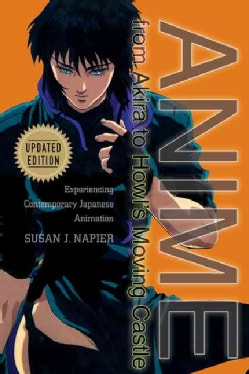 Anime From Akira To Howl's Moving Castle: Experiencing Contemporary Japanese Animation (Paperback)