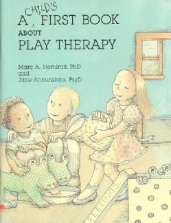 A Child's First Book About Play Therapy (Paperback)
