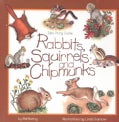Rabbits, Squirrels and Chipmunks (Paperback)
