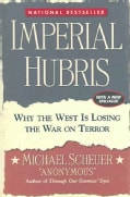 Imperial Hubris: Why The West Is Losing The War On Terror (Paperback)