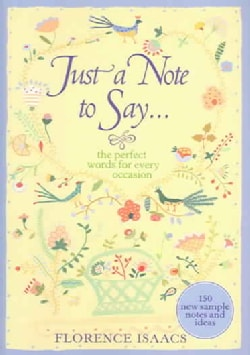 Just A Note To Say . . .: The Perfect Words For Every Occasion (Hardcover)